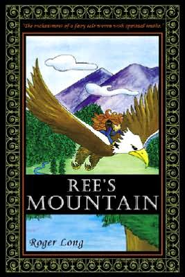 Ree's Mountain book written by Roger Long