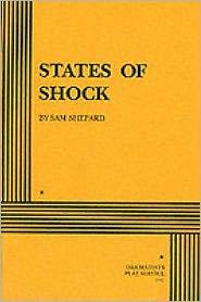 States of Shock book written by Sam Shepard