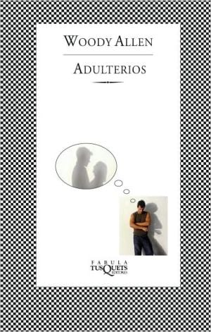 Adulterios book written by Woody Allen