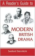 A Reader's Guide to Modern British Drama book written by Sanford V. Sternlicht