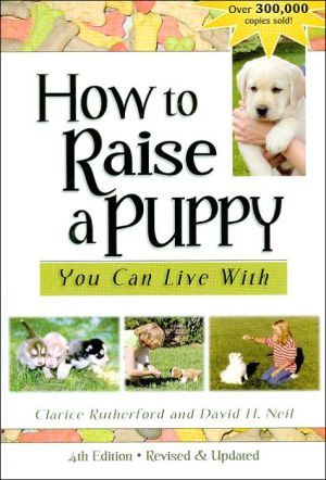 How to Raise a Puppy You Can Live With written by Clarice Rutherford
