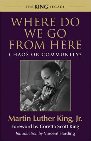 Where Do We Go from Here: Chaos or Community? book written by Martin Luther King Jr.