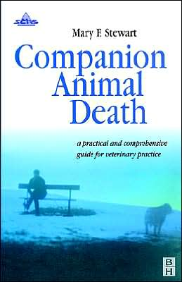 Companion Animal Death: A Comprehensive Guide for Veterinary Practice book written by Mary E. Stewart