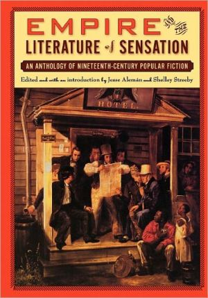 Empire and the Literature of Sensation: An Anthology of Nineteenth-Century Popular Fiction written by Jesse Alemßn