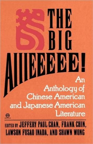 The Big Aiiieeeee! written by Frank Chin