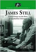 James Still: Critical Essays on the Dean of Appalachian Literature book written by Ted Olson