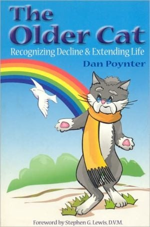 Older Cat: Recognizing Decline and Extending Life book written by Dan Poynter