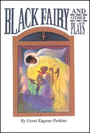 Black Fairy and Other Plays for Children book written by Useni Eugene Perkins