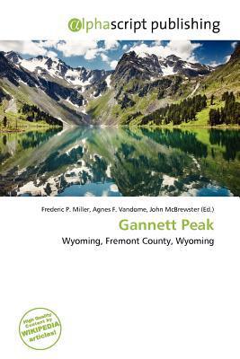 Gannett Peak written by Frederic P. Miller