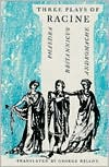 Three Plays Of Racine: Phaedra, Britannicus, Andromache book written by Jean Baptiste Racine