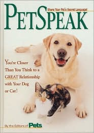 Petspeak: Communication Breakthroughs for Closer Companionship with You book written by Pets: Part of the Family Magazine Editors