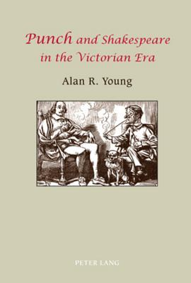 Punch and Shakespeare in the Victorian era written by Young, Alan R.