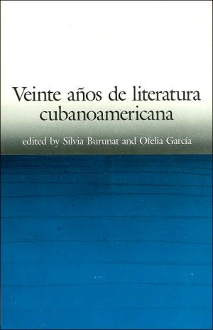 Veinte Anos de Literatura Cubanoamericana (Anthologies and Collections Series) written by Silvia Burunat