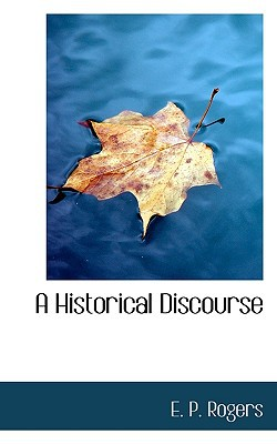 A Historical Discourse book written by Rogers, E. P.