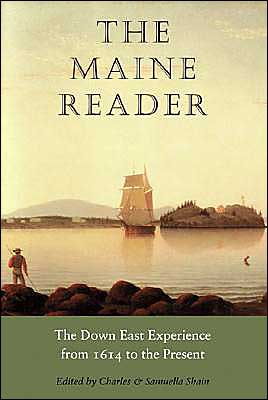 The Maine Reader: The Down East Experience from 1614 to the Present book written by Charles Shain