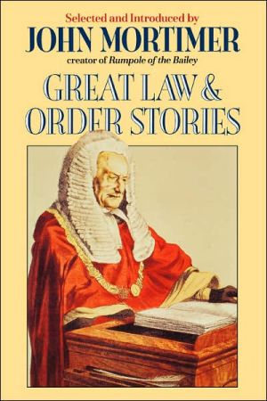 Great Law and Order Stories book written by John Mortimer