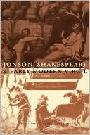 Jonson, Shakespeare and Early Modern Virgil book written by Margaret Tudeau-Clayton