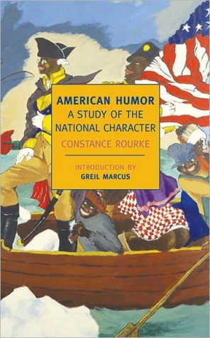 American Humor: A Study of the National Character book written by Constance Rourke