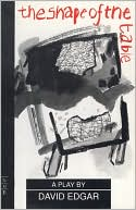 The Shape of the Table book written by David Edgar