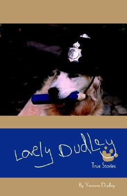 Lovely Dudley and Other True Stories book written by Yvonne Dudley