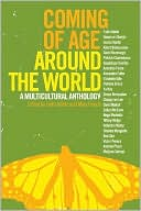 Coming of Age Around the World: A Multicultural Anthology book written by Faith Adiele