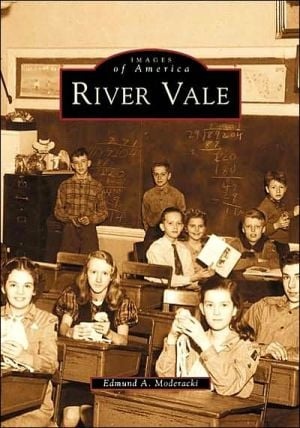 River Vale (Images of America (Arcadia Publishing)) written by Edmund A. Moderacki