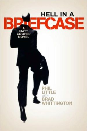 Hell in a Briefcase: A Matt Cooper Novel book written by Phil Little