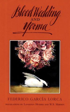 Blood Wedding and Yerma book written by Federico Garcia Lorca