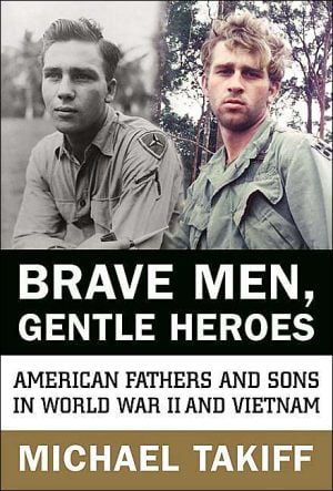Brave men, gentle heroes book written by Michael Takiff