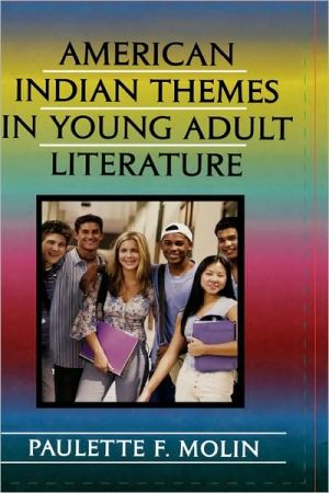 American Indian Themes In Young Adult Literature book written by Paulette Fairbanks Molin