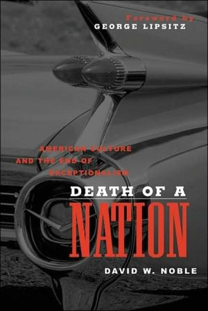 Death of a Nation: American Culture and the End of Exceptionalism book written by David W. Noble