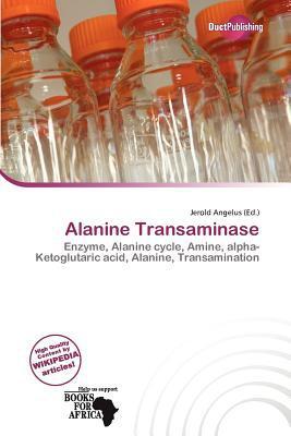 Alanine Transaminase written by Jerold Angelus