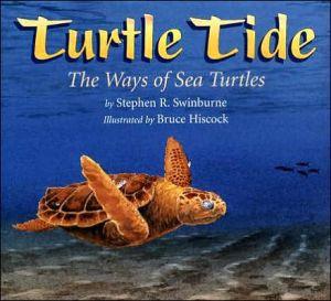 Turtle Tide: The Ways of Sea Turtles book written by Stephen R. Swinburne