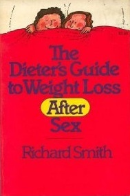 The dieter's guide to weight loss after sex written by Richard Smith