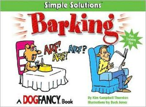Dog Fancy's Solutions to Barking book written by Kim Campbell Thornton