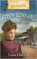 Love Finds You in Revenge, Ohio book written by Lisa Harris