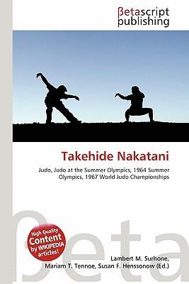 Takehide Nakatani written by Lambert M. Surhone