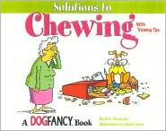 Dog Fancy's Solutions to Chewing book written by Kim Campbell Thornton