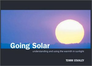 Going Solar: Understanding and Using the Warmth in Sunlight book written by Tomm Stanley