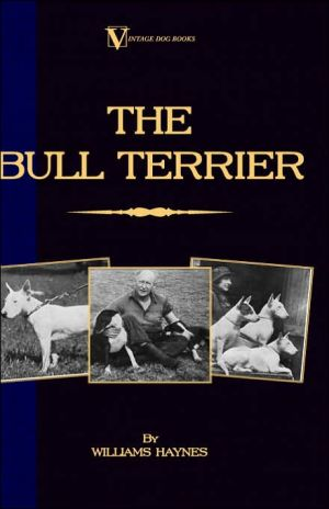 Bull Terrier (a Vintage Dog Books BR book written by Williams Haynes