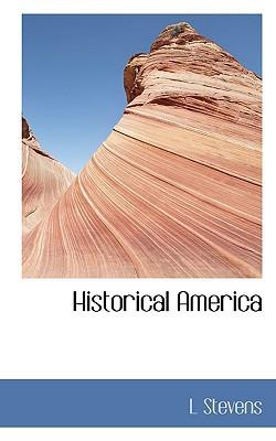 Historical America book written by Stevens, L.