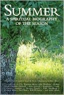 Summer: A Spiritual Biography of the Season book written by Gary D. Schmidt