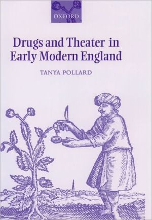Drugs and Theatre in Early Modern England book written by Tanya Pollard