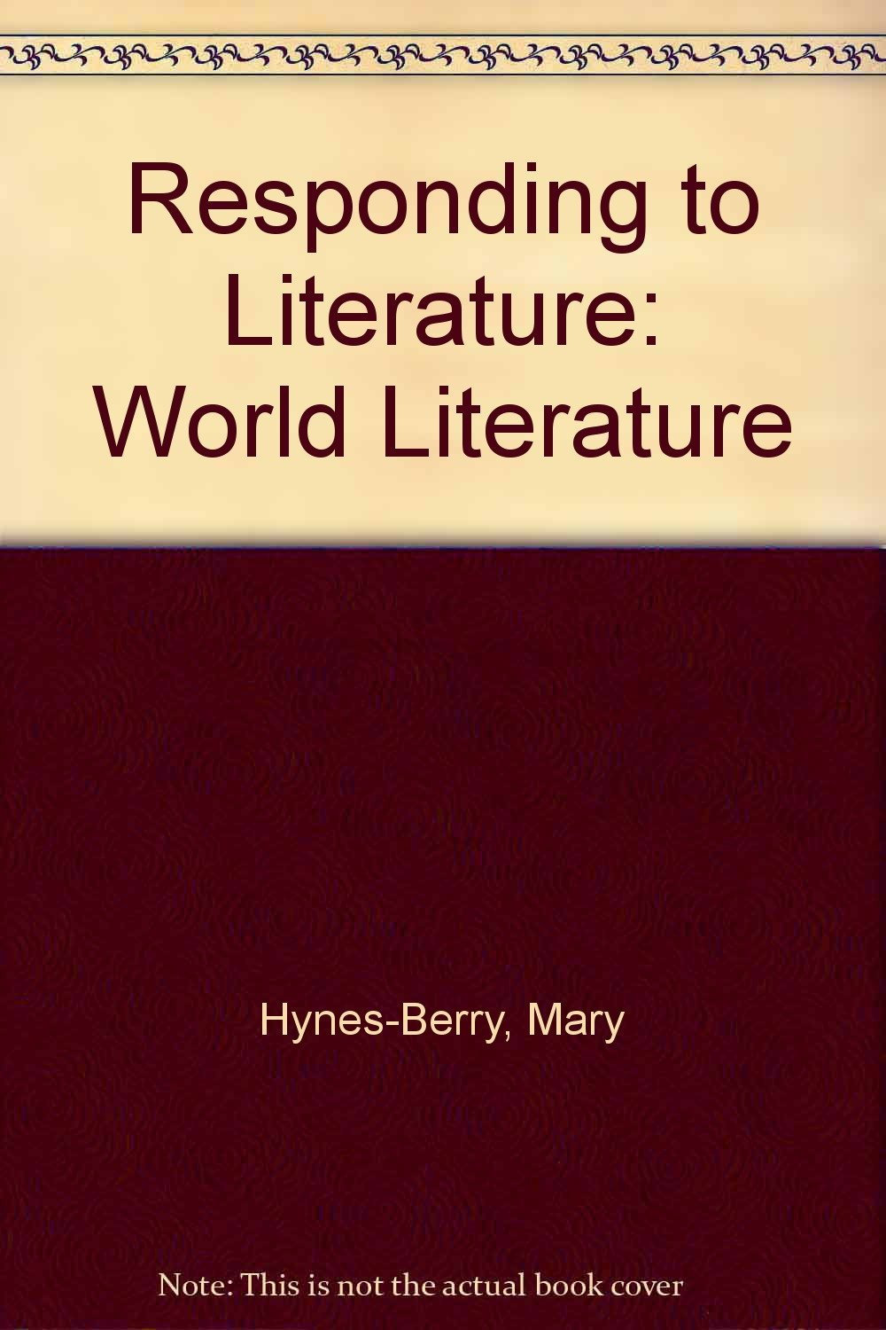 Responding to Literature : World Literature book written by Mary Hynes-Berry