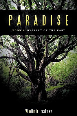 Paradise: Book 1: Mystery of the Past written by Vladimir Imakaev, Imakaev