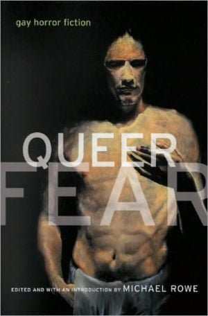 Queer Fear: Gay Horror Fiction written by Michael Rowe