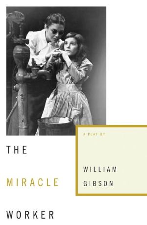 The Miracle Worker book written by William Gibson