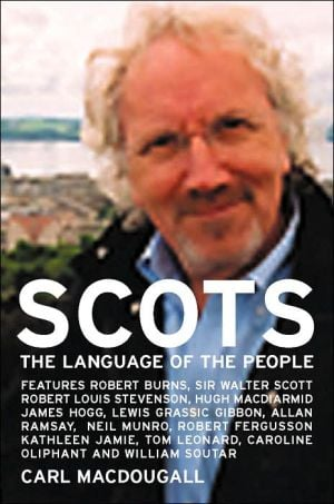 Scots: The Language of the People book written by Carl Macdougall