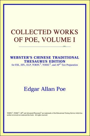 Collected Works Of Poe, Volume I (Webster's Chinese-Traditional Thesaurus Edition) book written by Icon Reference