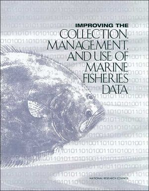 Improving the Collection, Management, and Use of Marine Fisheries Data book written by Ocean Studies Board